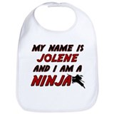 my name is jolene and i am a ninja Bib