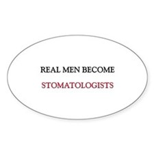 Real Men Become Stomatologists Oval Decal