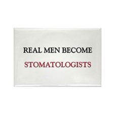 Real Men Become Stomatologists Rectangle Magnet