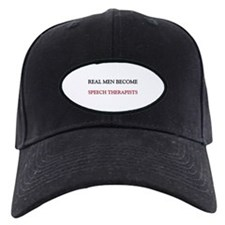 Real Men Become Speech Therapists Baseball Hat