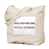 Real Men Become Social Workers Tote Bag