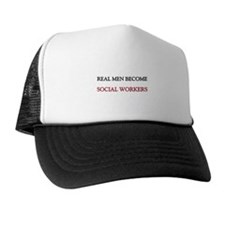 Real Men Become Social Workers Trucker Hat
