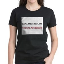 Real Men Become Social Workers Tee