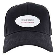 Real Men Become Social Scientists Baseball Hat