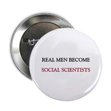 "Real Men Become Social Scientists 2.25"" Button (10"