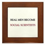 Real Men Become Social Scientists Framed Tile