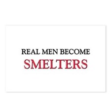 Real Men Become Smelters Postcards (Package of 8)