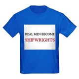 Real Men Become Shipwrights T