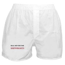 Real Men Become Shipwrights Boxer Shorts