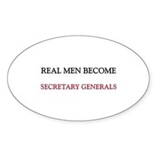 Real Men Become Secretary Generals Oval Decal