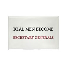 Real Men Become Secretary Generals Rectangle Magne
