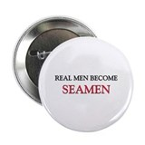 "Real Men Become Seamen 2.25"" Button"