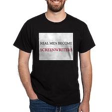 Real Men Become Screenwriters T-Shirt