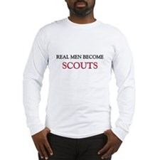 Real Men Become Scouts Long Sleeve T-Shirt