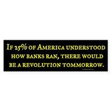 If Americans Understood Banks Bumper Bumper Sticker
