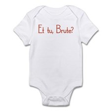Et Tu, Brute? Infant Bodysuit