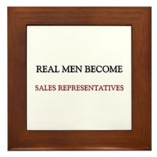 Real Men Become Sales Representatives Framed Tile