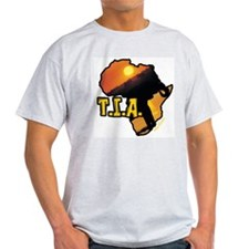 T.I.A. = This Is Africa T-Shirt
