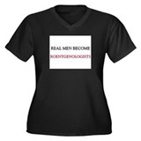 Real Men Become Roentgenologists Women's Plus Size