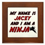 my name is jacey and i am a ninja Framed Tile
