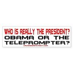 WHO IS REALLY THE PRESIDENT? Bumper Sticker