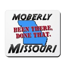 moberly missouri - been there, done that Mousepad