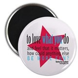 Love What You Do Quotation Products Magnet