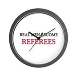 Real Men Become Referees Wall Clock