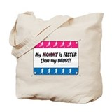My Mommy is Faster - Running Tote Bag