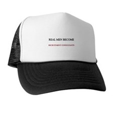 Real Men Become Recruitment Consultants Trucker Hat