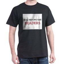 Real Men Become Readers T-Shirt