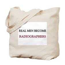 Real Men Become Radiographers Tote Bag