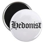 "Hedonist 2.25"" Magnet (10 pack)"