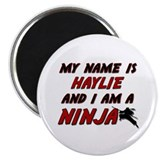 "my name is haylie and i am a ninja 2.25"" Magnet (1"