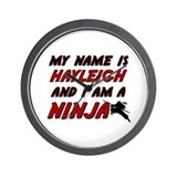 my name is hayleigh and i am a ninja Wall Clock