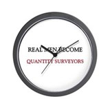 Real Men Become Quantity Surveyors Wall Clock