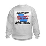 branson missouri - been there, done that Sweatshirt