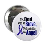 "Angel 1 DAD Colon Cancer 2.25"" Button (10 pack)"