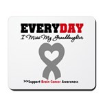 Brain Cancer Granddaughter Mousepad