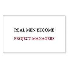 Real Men Become Project Managers Sticker (Rectangl