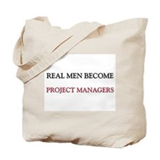Real Men Become Project Managers Tote Bag