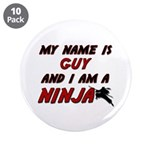 my name is guy and i am a ninja 3.5