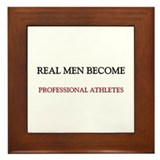 Real Men Become Professional Athletes Framed Tile