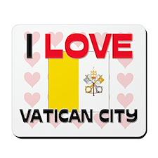 I Love Vatican City Mousepad
