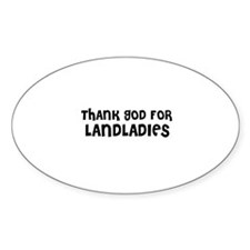 THANK GOD FOR LANDLADIES Oval Decal