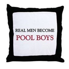 Real Men Become Pool Boys Throw Pillow