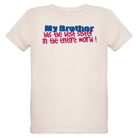 My Brother Has the Best Siste Organic Kids T-Shirt
