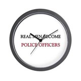 Real Men Become Police Officers Wall Clock