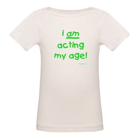Acting My Age Organic Baby T-Shirt