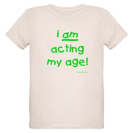 Acting My Age Organic Kids T-Shirt